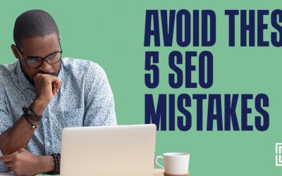Five Common SEO Mistakes to Avoid