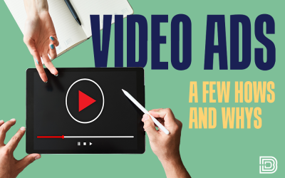 Video Ads: A Few Hows and Whys