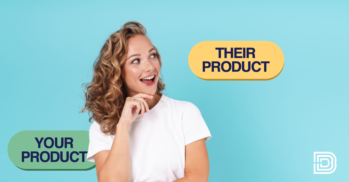 lady smiling at text, Their product vs your product