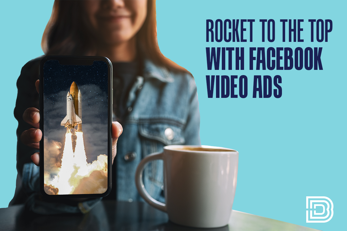 Rocket to the Top with FB Video Ads!